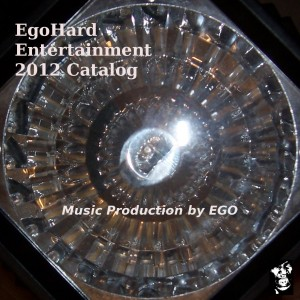 EgoHard Entertainment        2012 Catalog